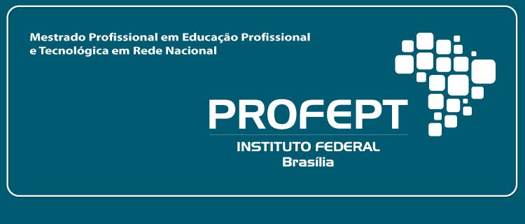 IFB oferece Mestrado Profissional em Educação Profissional e Tecnológica em Rede Nacional